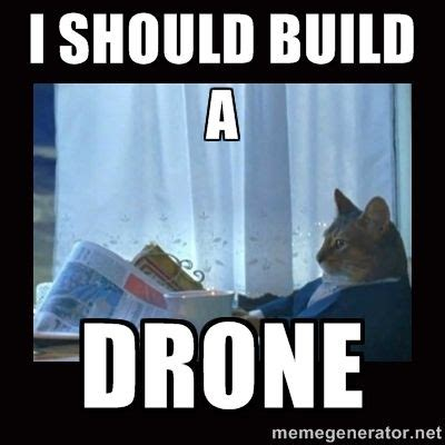 I Funny Meme - 9 best images about drone memes on pinterest the planets aerial photography and electronics