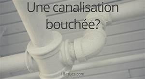 Comment Deboucher Une Canalisation : comment d boucher les canalisations 10 trucs et astuces ~ Melissatoandfro.com Idées de Décoration