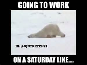 Work On Saturday