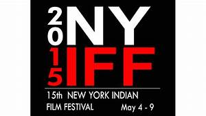 15th Annual New York Indian Film Festival's Dynamic Line ...