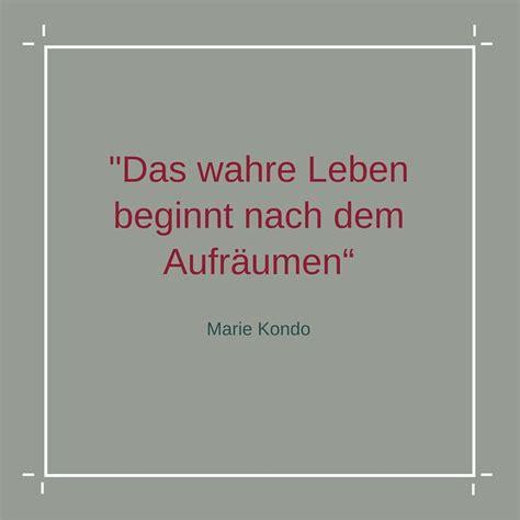 Das Leben Aufräumen by Zitat Kondo Zum Thema Quot Aufr 228 Umen Quot Entr 252 Mpeln