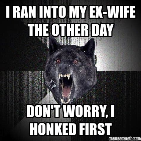 Ex Wife Meme - insanity wolf sees his ex wife
