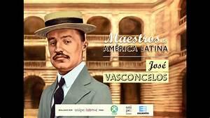 Jos U00c9 Vasconcelos- Serie Maestros De Am U00e9rica Latina