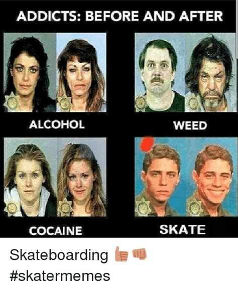 Before And After Meme - search skate memes on me me