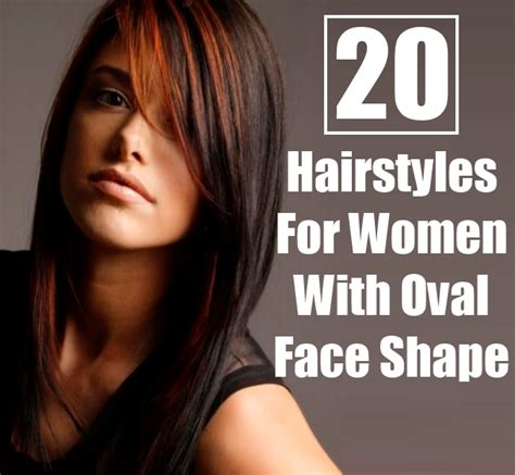 20 enviable hairstyles for women with oval face shape