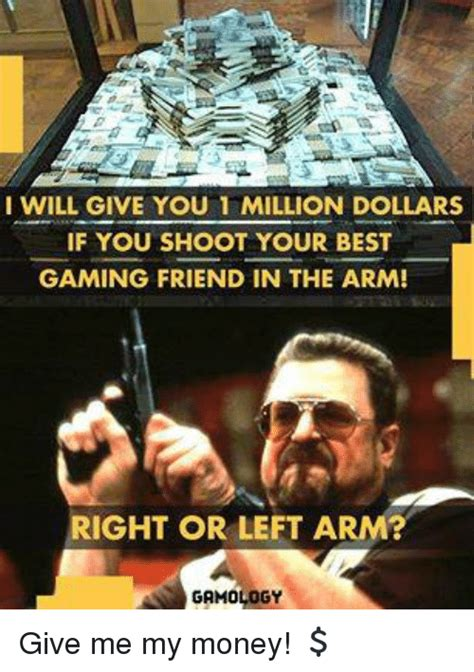One Million Dollars Meme - 25 best memes about give me my money give me my money memes