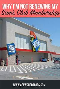 Why I Am Not Renewing My Sam's Club Membership - A Few ...