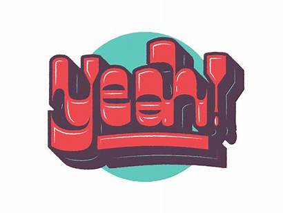 Yeah Sticker Animated Lettering Animation Dribbble Joan