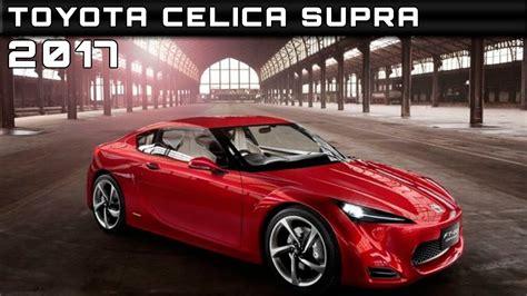 2017 Toyota Celica Supra Review Rendered Price Specs