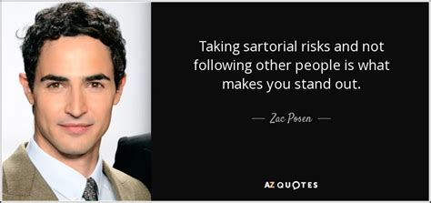 What Makes You Stand Out From Other Applicants by Zac Posen Quote Taking Sartorial Risks And Not Following