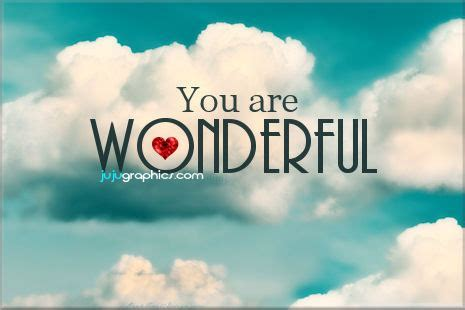 You are wonderful   Graphics, quotes, comments, images