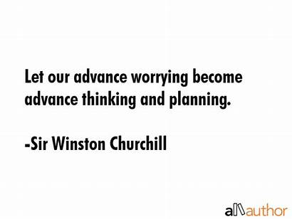 Advance Worrying Let Quote Quotes Planning Become