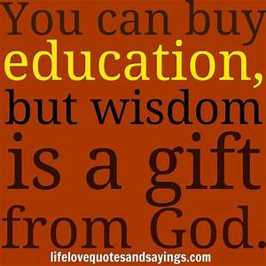 gifts from God | You can buy education, but wisdom is a ...