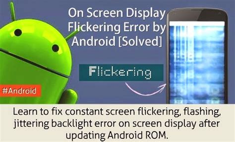 phone screen flickering galaxy s4 screen flicker when typing while