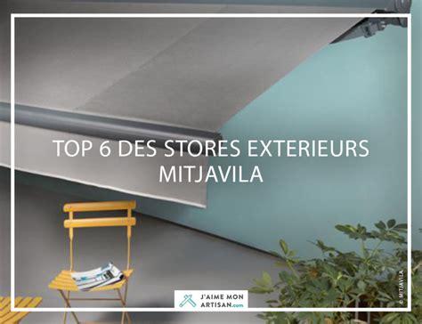 le top 6 des stores ext 233 rieurs mitjavila