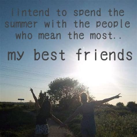 summer best quotes summer best friend quotes quotesgram