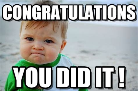 You Did Meme - congratulations success kid original meme on memegen