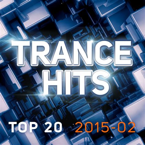 Trance Hits Top 20 (201502)  Mp3 Buy, Full Tracklist
