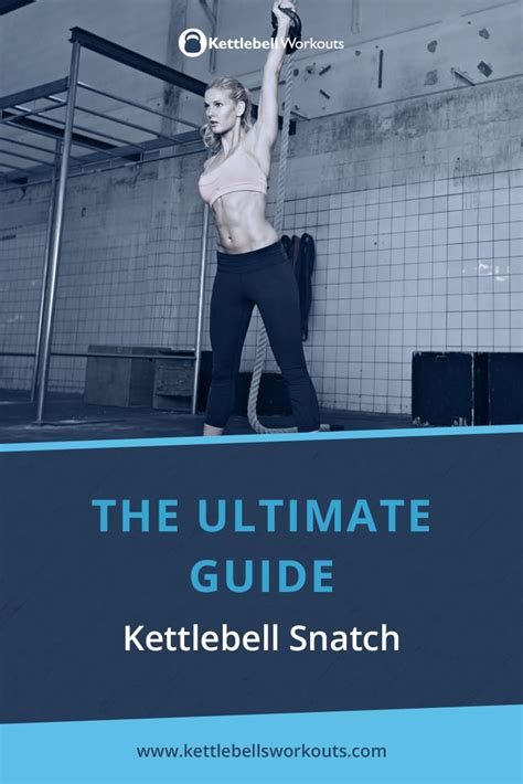 snatch kettlebell ultimate guide workouts overview