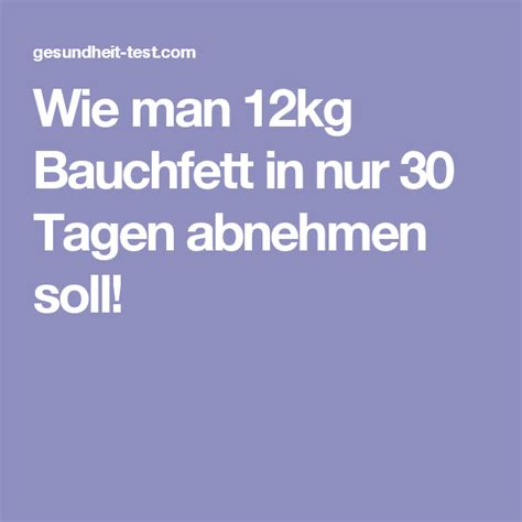 in 30 tagen abnehmen wie 12kg bauchfett in nur 30 tagen abnehmen soll