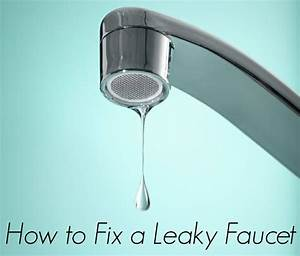 Fixing a leaky kitchen faucet 28 images inspirational for How to fix a leaking bathroom tap