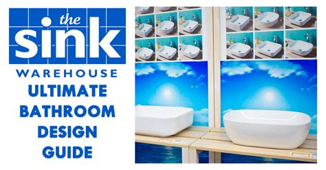 Bathroom Design Guide by The Sink Warehouse S Ultimate Bathroom Design Guide The