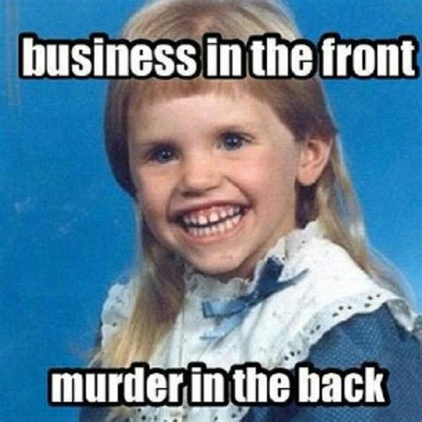 Business Kid Meme - business in the front murder in the back schoolpicture meme mullet horror pinterest
