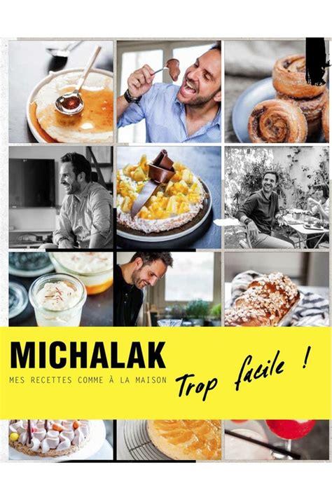 michalak cuisine livre de cuisine interforum michalak trop facile