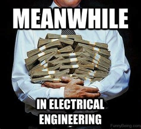 Electrical Engineer Meme - 100 amazing engineering memes