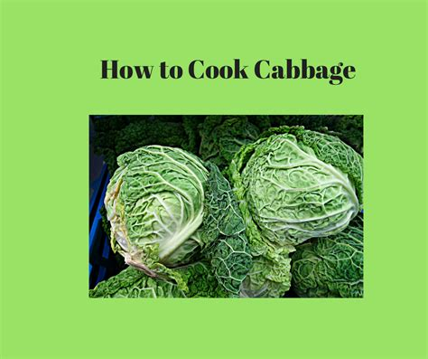how to make cabbage how to cook cabbage spectrum of wellness