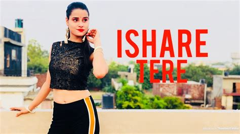 Making Of Ishare Tere Song