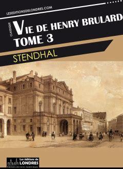 vie de henry brulard tome trois les editions de londres