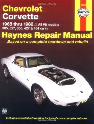 manual repair autos 1981 chevrolet camaro parking system chevrolet corvette 1968 thru 1982 all v8 models 305 327 350 427 454 cu in haynes