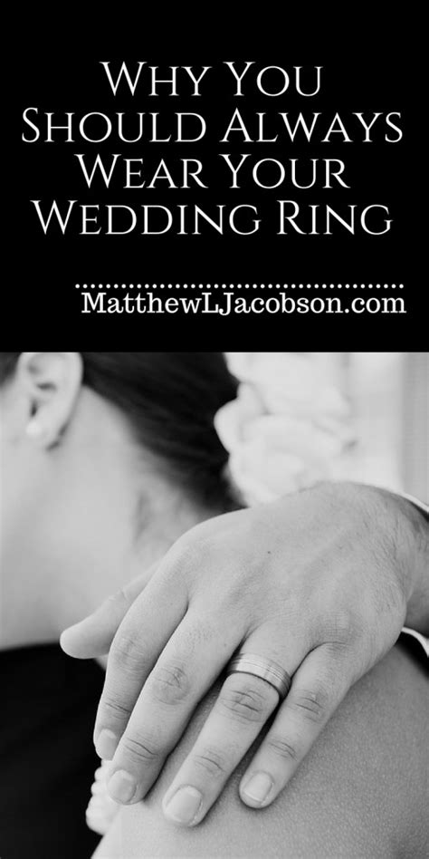 why you should always wear your wedding ring matthew l