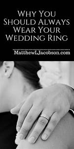 why you should always wear your wedding ring With where should you wear your wedding ring