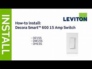 Leviton Presents  How To Install Decora Smart 15a Switch