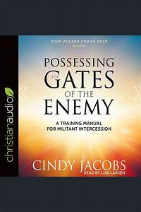 Possessing The Gates Of The Enemy By Cindy Jacobs And Lisa