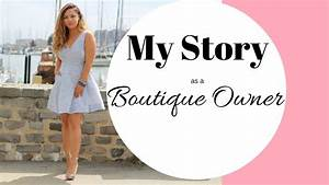 My Untold Story + The Online Boutique Boss Course - YouTube