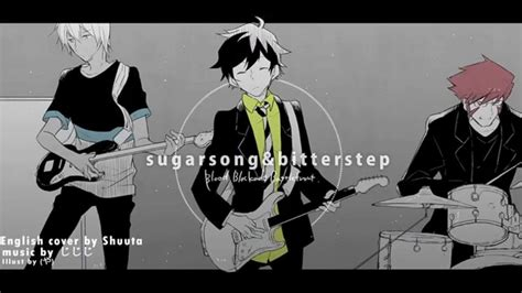 Here's our selection of pop, rock, soul, country and r&b songs to get you started. Kekkai Sensen ED 「Sugar Song and Bitter Step」 血界戦線 English cover by Shuuta short ver - YouTube
