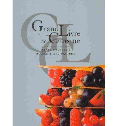 livre cuisine grand chef grand livre de cuisine alain ducasse 9782848440538