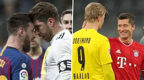 'Bayern v Dortmund is a level above El Clasico ...