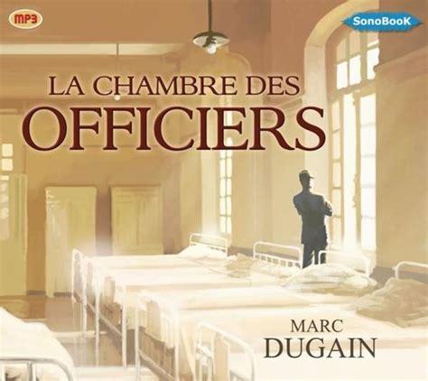 la chambre livre livre la chambre des officiers marc dugain