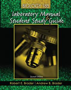 Biology 185  Laboratory Manual And Student Study Guide