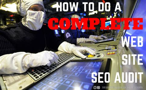 How To Do Seo by How To Do A Complete Seo Audit