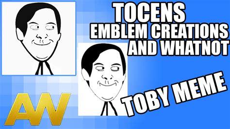 Meme Emblem - creepy toby meme face tocens emblem creations and whatnot youtube