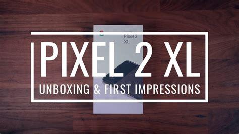 pixel 2 xl unboxing impressions