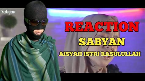 sabyan aisyah istri rasulullah cover reaction youtube