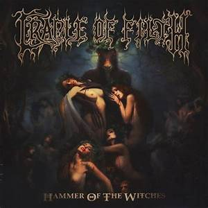Hammer of the Witches - Cradle of Filth | Songs, Reviews ...