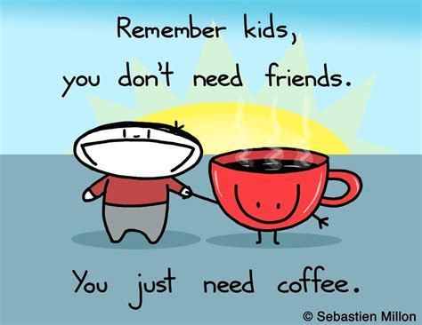 You Just Need Coffee By Sebreg On Deviantart Coffee Filter Olive Oil Kitchenaid Press Water Youtube Easy Clean Vs Percolator For One Person Upset Stomach