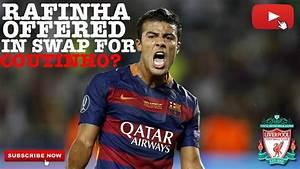 LIVERPOOL FC TRANSFER NEWS - RAFINHA - YouTube